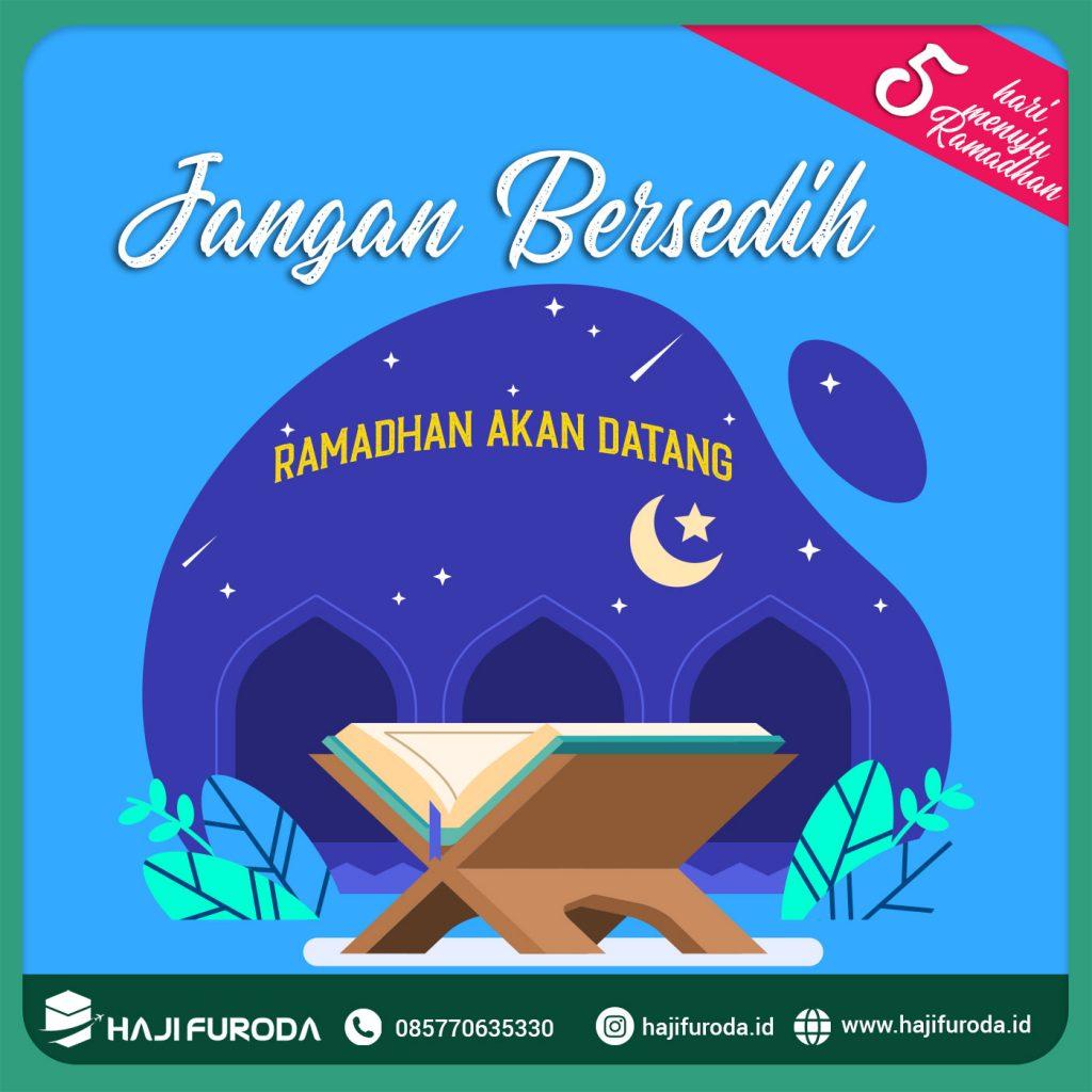 Jangan Bersedih Ramadhan Akan Datang