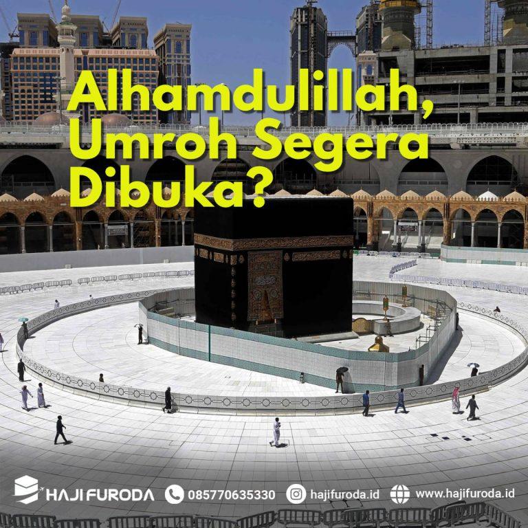 Alhamdulillah, Umroh Segera Dibuka?